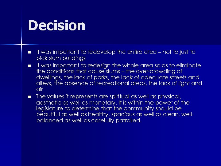 Decision n It was important to redevelop the entire area – not to just