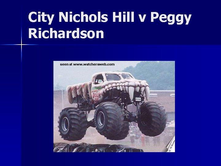 City Nichols Hill v Peggy Richardson