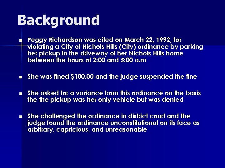 Background n Peggy Richardson was cited on March 22, 1992, for violating a City