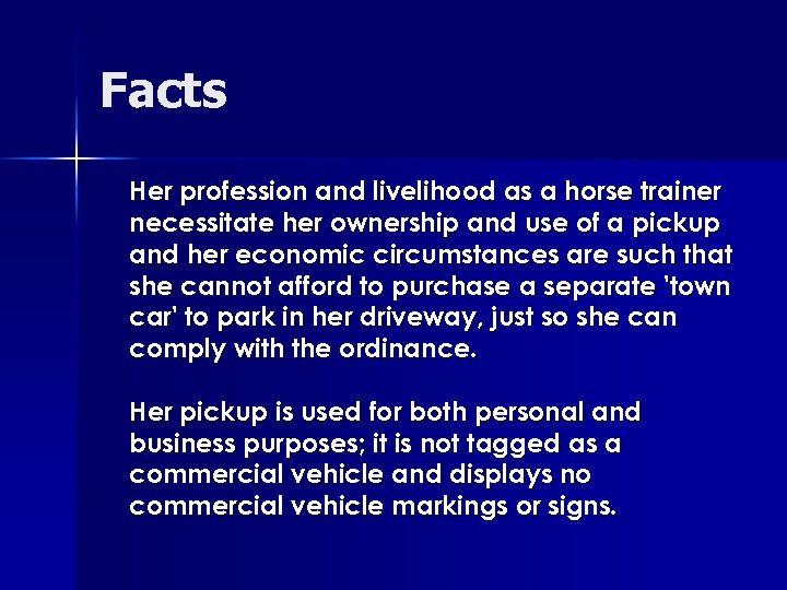 Facts Her profession and livelihood as a horse trainer necessitate her ownership and use