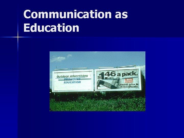 Communication as Education