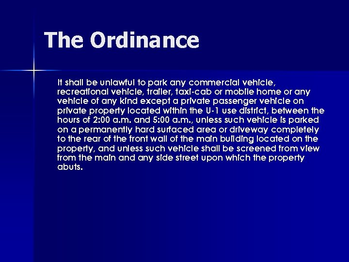 The Ordinance It shall be unlawful to park any commercial vehicle, recreational vehicle, trailer,