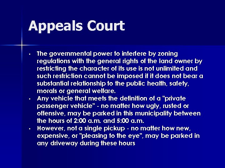 Appeals Court • • • The governmental power to interfere by zoning regulations with