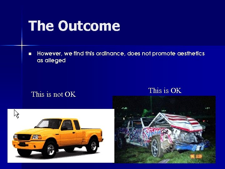 The Outcome n However, we find this ordinance, does not promote aesthetics as alleged