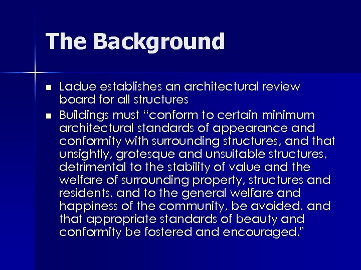 The Background n n Ladue establishes an architectural review board for all structures Buildings