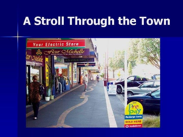 A Stroll Through the Town