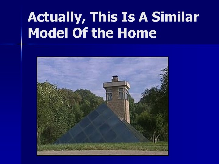 Actually, This Is A Similar Model Of the Home