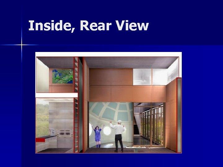 Inside, Rear View
