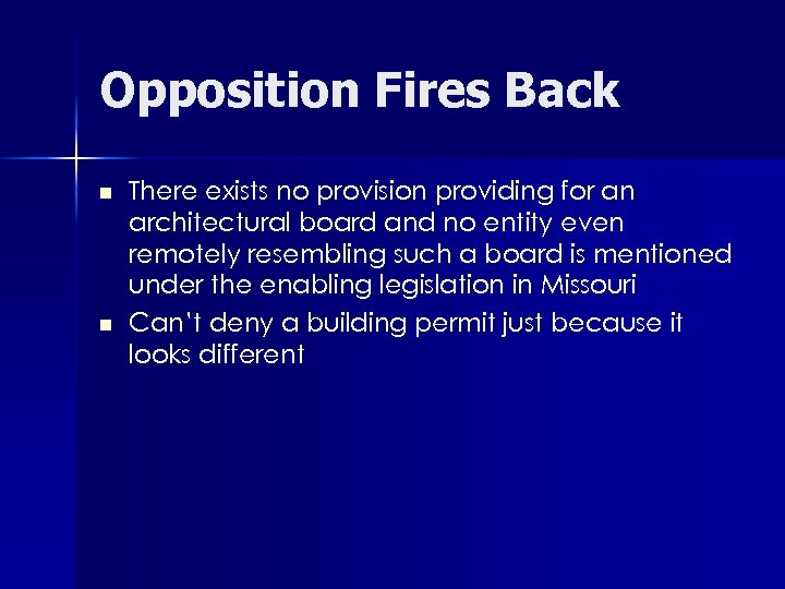Opposition Fires Back n n There exists no provision providing for an architectural board