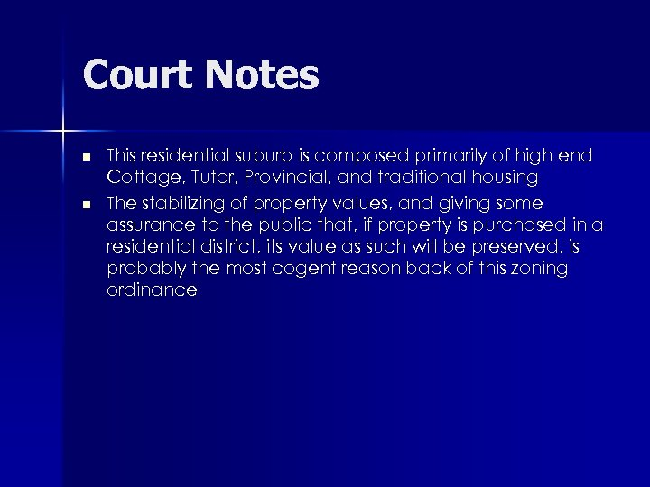 Court Notes n n This residential suburb is composed primarily of high end Cottage,