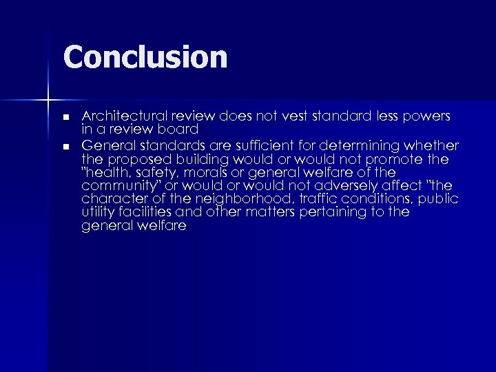 Conclusion n n Architectural review does not vest standard less powers in a review