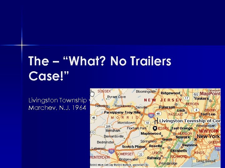 """The – """"What? No Trailers Case!"""" Livingston Township v Marchev, N. J. 1964"""