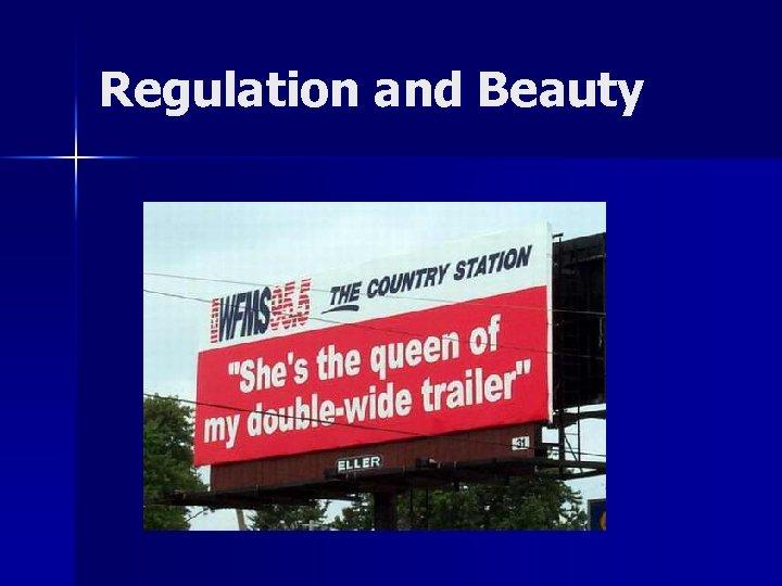 Regulation and Beauty
