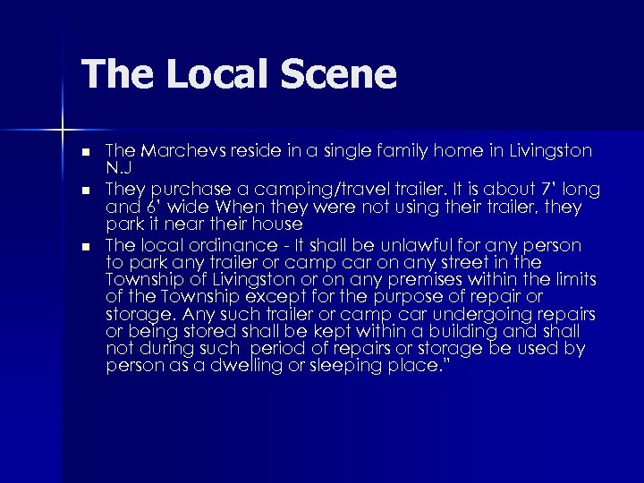 The Local Scene n n n The Marchevs reside in a single family home