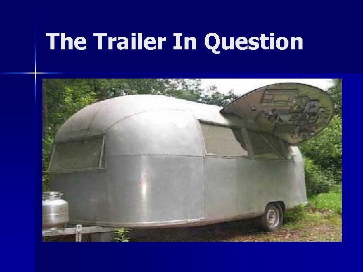 The Trailer In Question