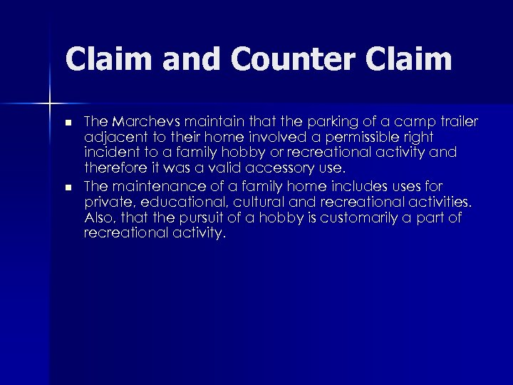 Claim and Counter Claim n n The Marchevs maintain that the parking of a