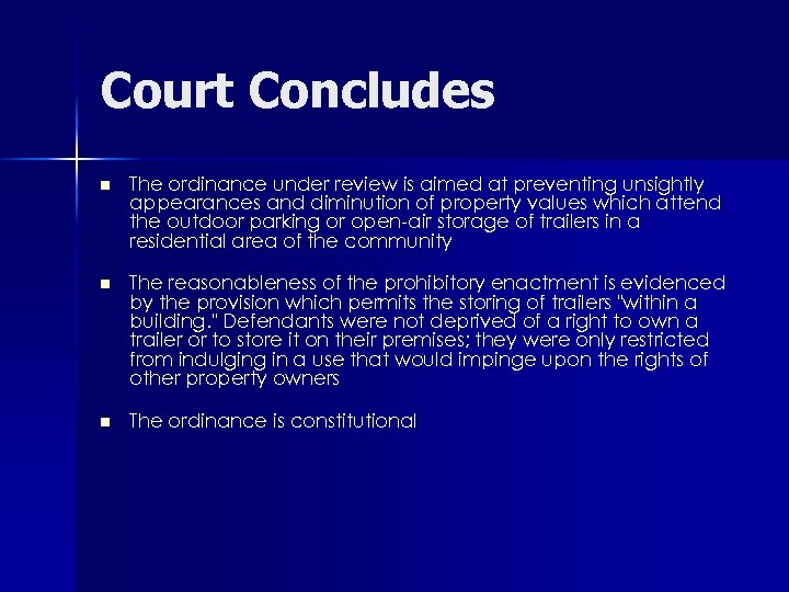 Court Concludes n The ordinance under review is aimed at preventing unsightly appearances and