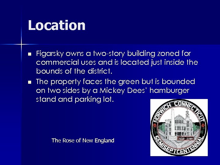 Location n n Figarsky owns a two-story building zoned for commercial uses and is