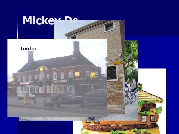 Mickey Ds London