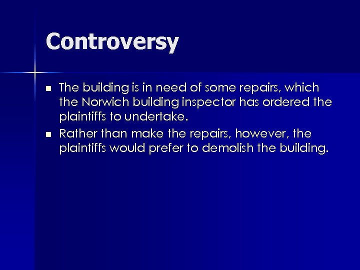 Controversy n n The building is in need of some repairs, which the Norwich