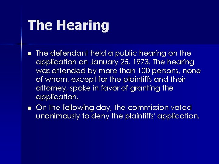 The Hearing n n The defendant held a public hearing on the application on