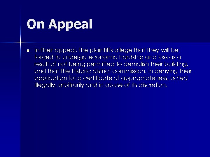 On Appeal n In their appeal, the plaintiffs allege that they will be forced