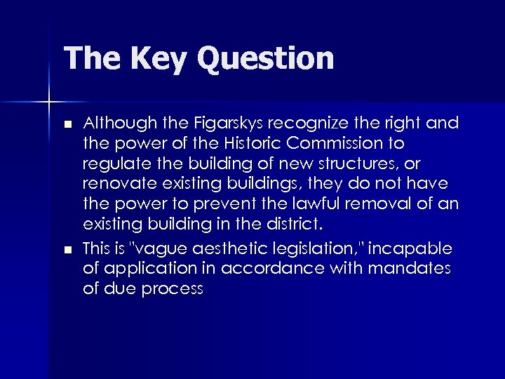 The Key Question n n Although the Figarskys recognize the right and the power