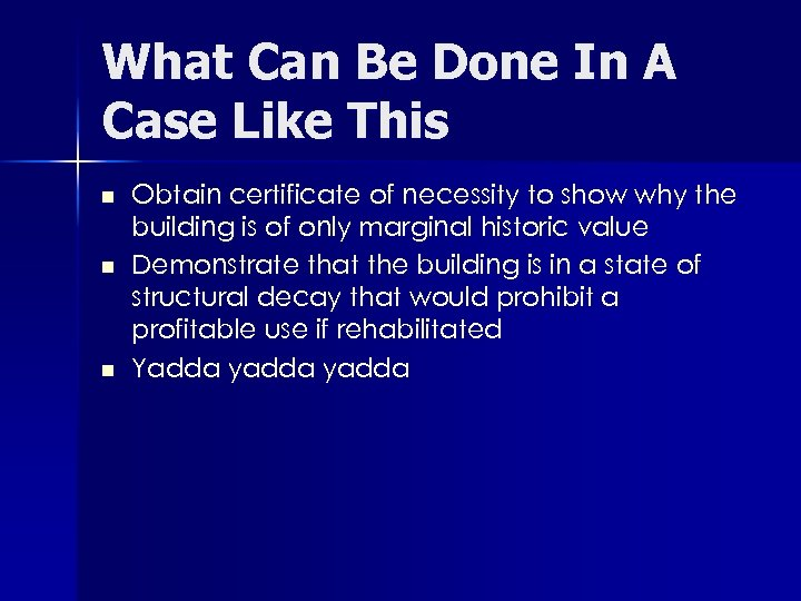 What Can Be Done In A Case Like This n n n Obtain certificate