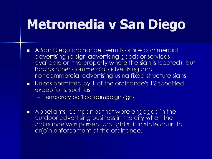 Metromedia v San Diego n n A San Diego ordinance permits onsite commercial advertising
