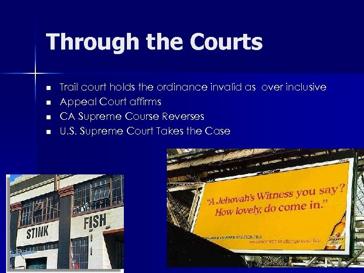 Through the Courts n n Trail court holds the ordinance invalid as over inclusive