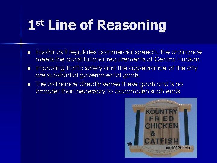 1 st Line of Reasoning n n n Insofar as it regulates commercial speech,