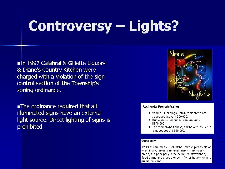 Controversy – Lights? n. In 1997 Calabrai & Gillette Liquors & Diane's Country Kitchen