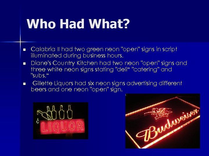 Who Had What? n n n Calabria II had two green neon