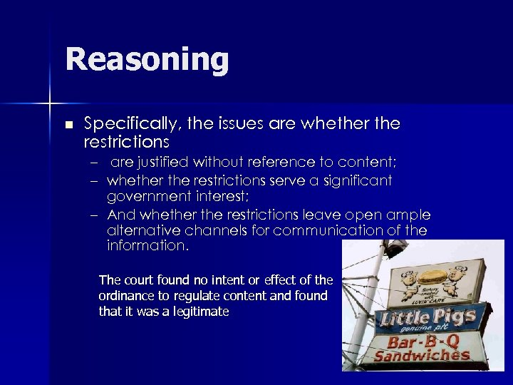 Reasoning n Specifically, the issues are whether the restrictions – are justified without reference