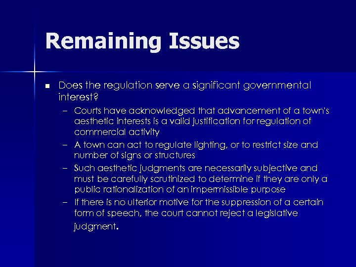 Remaining Issues n Does the regulation serve a significant governmental interest? – Courts have