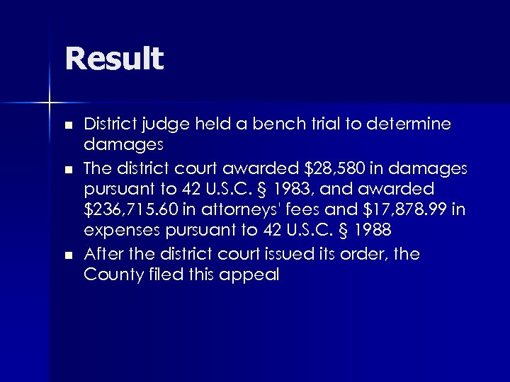 Result n n n District judge held a bench trial to determine damages The