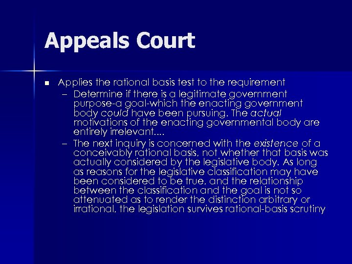 Appeals Court n Applies the rational basis test to the requirement – Determine if