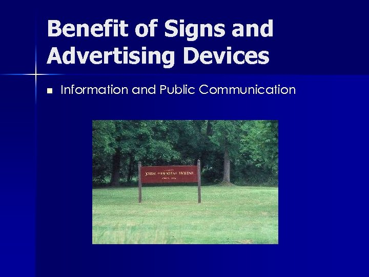 Benefit of Signs and Advertising Devices n Information and Public Communication
