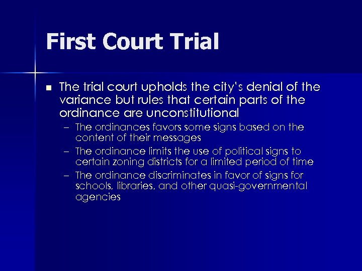 First Court Trial n The trial court upholds the city's denial of the variance