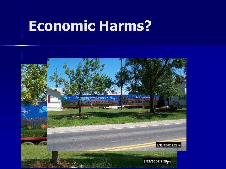 Economic Harms?