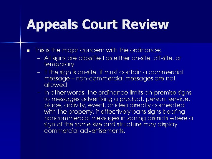Appeals Court Review n This is the major concern with the ordinance: – All