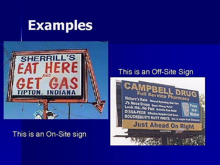 Examples This is an Off-Site Sign This is an On-Site sign