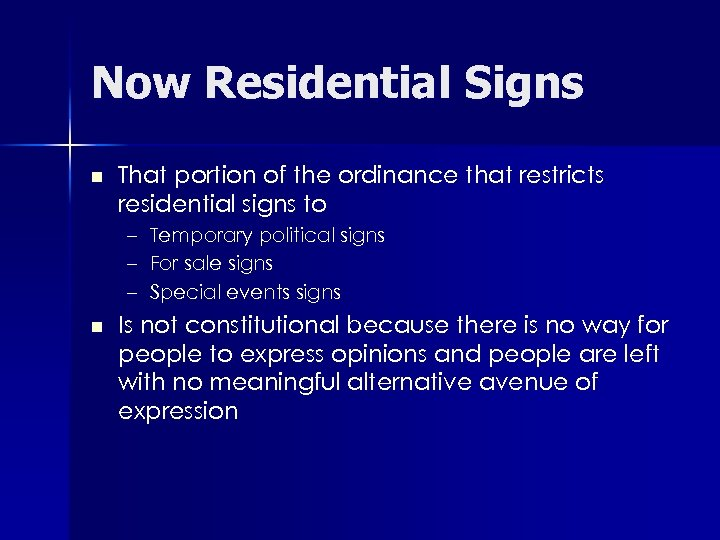 Now Residential Signs n That portion of the ordinance that restricts residential signs to