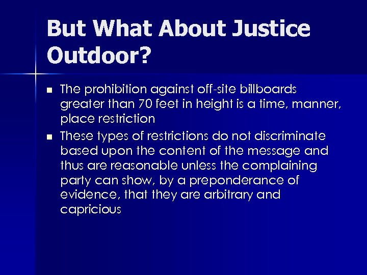 But What About Justice Outdoor? n n The prohibition against off-site billboards greater than