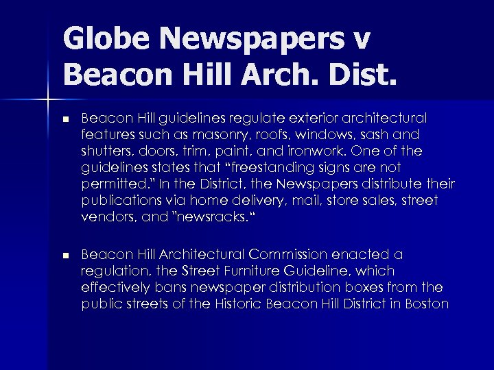 Globe Newspapers v Beacon Hill Arch. Dist. n Beacon Hill guidelines regulate exterior architectural