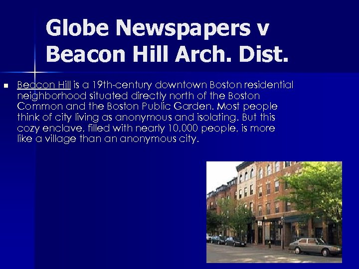 Globe Newspapers v Beacon Hill Arch. Dist. n Beacon Hill is a 19 th-century