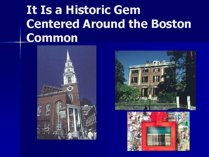 It Is a Historic Gem Centered Around the Boston Common