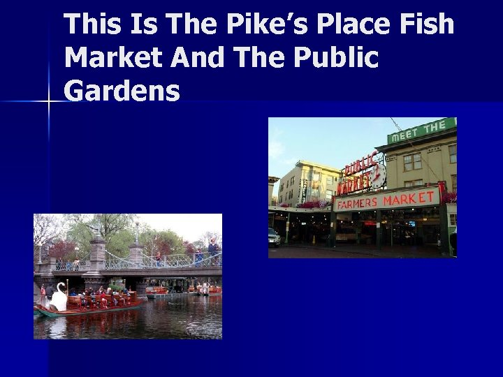 This Is The Pike's Place Fish Market And The Public Gardens