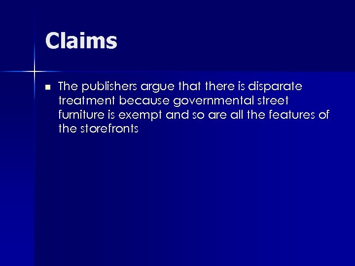 Claims n The publishers argue that there is disparate treatment because governmental street furniture