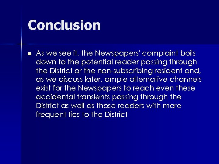 Conclusion n As we see it, the Newspapers' complaint boils down to the potential